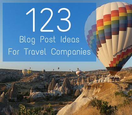 Blog Post Ideas for Travel Companies